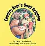 img - for Country Bear's Good Neighbor book / textbook / text book