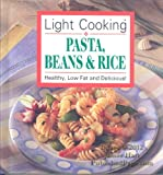 Light cooking: Pasta, Beans & Rice - Healthy, Low Fat and Delicious (078531198X) by Publications International Ltd