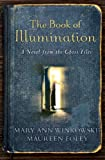 img - for The Book of Illumination (Ghost Files, Book 1) book / textbook / text book