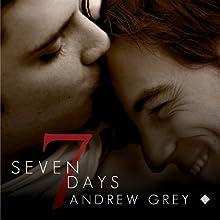 Seven Days | Livre audio Auteur(s) : Andrew Grey Narrateur(s) : Sean Crisden