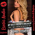 My Best Friend's Breakup: First Time Lesbian Sex with My BFF | April Fisher