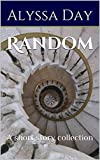 Random: A short story collection