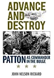 img - for Advance and Destroy: Patton as Commander in the Bulge (American Warriors Series) by Rickard, John Nelson (2011) Hardcover book / textbook / text book