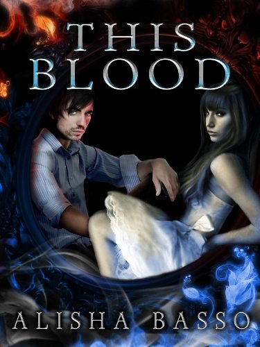 This Blood: (The Grace Allen Series, Book 1 Paranormal Romance) by Alisha Basso