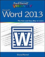 Teach Yourself VISUALLY Word 2013 (Teach Yourself VISUALLY (Tech))