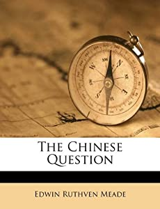 Chinese Dress on The Chinese Question  Edwin Ruthven Meade  9781173327736  Amazon Com