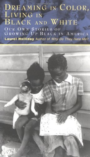 Dreaming in Color Living in Black and White: Our Own Stories of Growing Up Black in America (Children of Conflict)
