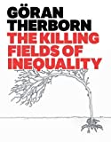 img - for The Killing Fields of Inequality by Therborn, G ran (2013) Paperback book / textbook / text book