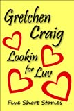 img - for Lookin for Luv: Five Short Stories book / textbook / text book