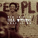 Lean On Me (Bill Withers)