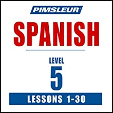 Pimsleur Spanish Level 5: Learn to Speak and Understand Latin American Spanish with Pimsleur Language Programs (       UNABRIDGED) by Pimsleur Narrated by Pimsleur