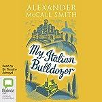 My Italian Bulldozer | Alexander McCall Smith