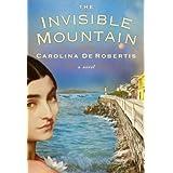 The Invisible Mountain ~ Carolina de Robertis