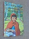Red Riding Hood,also Goldilocks and the three bears (Ladybird books) Gilda Lund