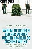 Warum die Reichen reicher werden und Ihr Nachbar so aussieht wie Sie: Neue Erkenntnisse aus der Sozialphysik (3593384566) by Mark Buchanan
