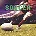 Advanced Mental Toughness Training for Soccer: Using Visualization to Unlock Your Potential Audiobook by Joseph Correa Narrated by Andrea Erickson