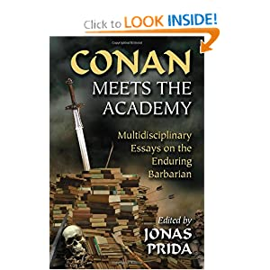 Conan Meets the Academy: Multidisciplinary Essays on the Enduring Barbarian by Jonas Prida