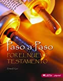Paso a Paso por el Nuevo Testamento (Step by Step Through the New Testament Spanish Bible Study, Member Book) (Spanish Edition)