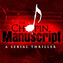 The Chopin Manuscript: A Serial Thriller Audiobook by Lee Child, David Corbett, Joseph Finder, Jim Fusilli, John Gilstrap, James Grady, David Hewson, P. J. Parrish, Jeffery Deaver Narrated by Alfred Molina