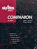 Sky Atlas 2000.0 Companion: Descriptions and Data for all 2,700 Star Clusters, Nebulae, and Galaxies Shown in Sky Atlas 2000.0