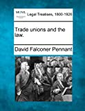 img - for Trade unions and the law. book / textbook / text book