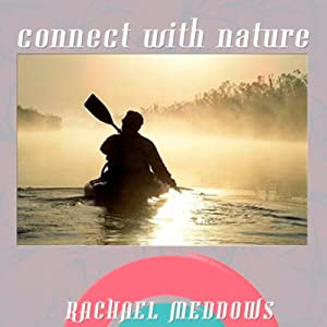 Connect with Nature Hypnosis: Healing Power of Mother Nature, Guided Meditation, Positive Affirmations | [Rachael Meddows]