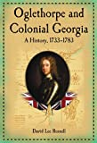 img - for Oglethorpe and Colonial Georgia: A History, 1733-1783 book / textbook / text book