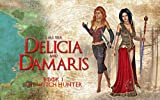Delicia and Damaris: Book 1 The Witch Hunter