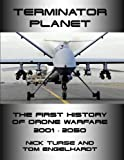 Terminator Planet: The First History of Drone Warfare, 2001-2050 (A TomDispatch Book)