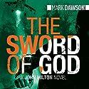 The Sword of God: John Milton, Book 5 (       UNABRIDGED) by Mark Dawson Narrated by David Thorpe