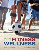 Total Fitness and Wellness Value Package (includes MyHealthLab Student Access Kit for Total Fitness and Wellness) (5th Edition) (0321540778) by Powers, Scott K.