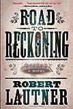 Road to Reckoning: A Novel