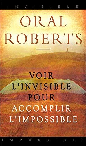 Voir l'invisible pour accomplir l'impossible