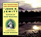 The Adventures and Sufferings of John R. Jewitt (155054408X) by Stewart, Hilary