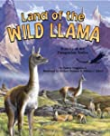 Land Of The Wild Llama: A Story of th...