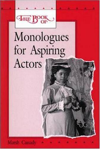 The Book of Monologues for Aspiring Actors, Student Edition (Theatre)