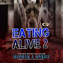 Eating Alive 2 Audiobook by Shameek Speight Narrated by Cee Scott