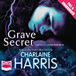 Grave Secret (       UNABRIDGED) by Charlaine Harris Narrated by Alyssa Bresnahan