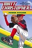 Power Pitcher (Matt Christopher Sports Fiction)