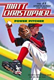 Power Pitcher (Matt Christopher Sports Fiction) (0316052078) by Christopher, Matt