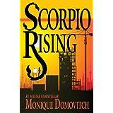 Scorpio Rising (The Scorpio Series Book 1) ~ Monique Domovitch