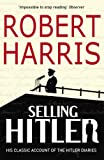 Selling Hitler: His Classic Account of the Hitler Diaries