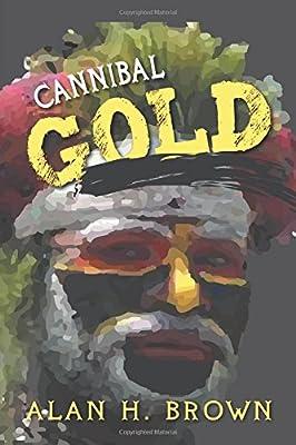 Cannibal Gold de Alan H Brown