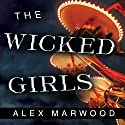 The Wicked Girls Audiobook by Alex Marwood Narrated by Anna Bentinck