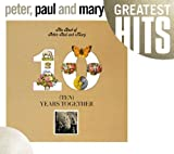Ten Years Together: The Best of Peter, Paul & Mary
