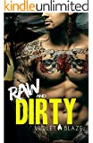 Raw and Dirty: A Motorcycle Club Romance (Bad Boys MC Trilogy Book 1)
