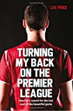 Lee Price Turning My Back on the Premier League