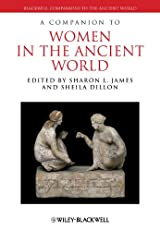A Companion to Women in the Ancient World (Blackwell Companions to the Ancient World)