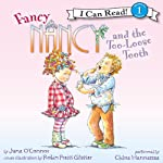 Fancy Nancy and the Too-Loose Tooth (       UNABRIDGED) by Jane O'Connor, Robin Preiss Glasser Narrated by Chloe Hennessee