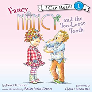 Fancy Nancy and the Too-Loose Tooth | [Jane O'Connor, Robin Preiss Glasser]